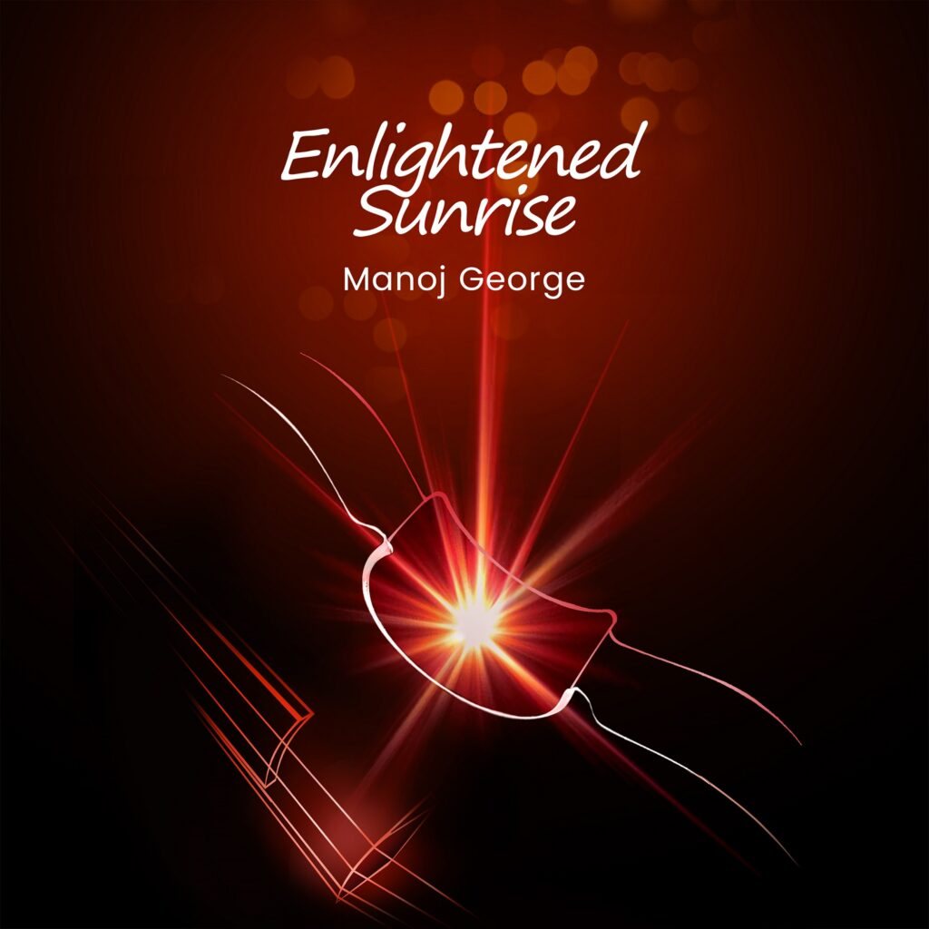 Instrumental album enlightened sunrise by Manoj George